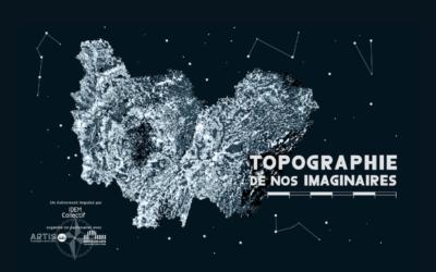 Topographie de nos imaginaires